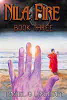 Nila: Fire (Book Three) 1986794695 Book Cover
