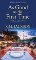 As Good as the First Time 1496717090 Book Cover