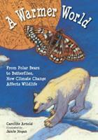 A Warmer World 1580892671 Book Cover