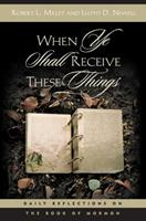 When Ye Shall Receive These Things: Daily Reflections on the Book of Mormon 1590381629 Book Cover