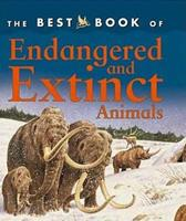 The Best Book of Endangered and Extinct Animals (The Best Book of) 0753457571 Book Cover