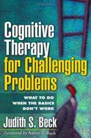 Cognitive Therapy for Challenging Problems: What to Do When the Basics Don't Work 1593851952 Book Cover