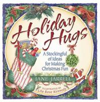 Holiday Hugs: A Stockingful of Ideas for Making Christmas Fun 0736903399 Book Cover