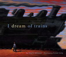 I Dream of Trains (Golden Kite Awards (Awards) 0689826095 Book Cover