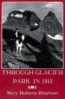 Through Glacier Park in 1915 149302308X Book Cover