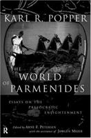 The World of Parmenides: Essays on the Presocratic Enlightenment 0415237300 Book Cover