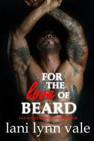 For the Love of Beard 1974609154 Book Cover