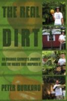 The Real Dirt: An Organic Grower's Journey and the Values That Inspired It 143894117X Book Cover