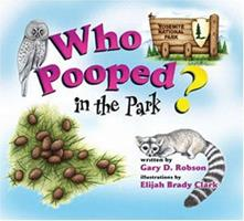 Who Pooped in the Park? Yosemite National Park: Scats and Tracks for Kids 1560373180 Book Cover