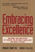 Embracing Excellence: Become the Employer of Choice to Attract and Keep the Best Talent 073520263X Book Cover