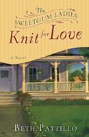 The Sweetgum Ladies Knit for Love 1400073952 Book Cover