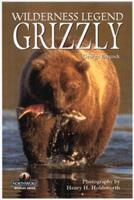 Grizzly: Wilderness Legend 155971588X Book Cover