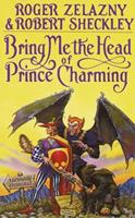 Bring Me the Head of Prince Charming 0553299352 Book Cover