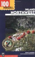 100 Hikes in the Inland Northwest: Eastern Washington, Northern Rockies, Wallowas (100 Hikes in the Inland Northwest) 0898869080 Book Cover