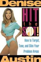 Hit the Spot: How to Target, Tone, and Slim Your Problem Areas 068480218X Book Cover