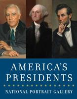 America's Presidents: Presidential Portraits in the National Portrait Gallery 1588346110 Book Cover