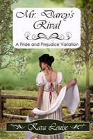 Mr. Darcy's Rival 1512053538 Book Cover