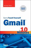 Gmail in 10 Minutes, Sams Teach Yourself 0672338394 Book Cover
