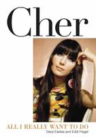 Cher: All I Really Want to Do 161713452X Book Cover