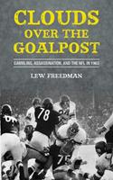 Clouds over the Goalpost: Gambling, Assassination, and the NFL in 1963 1613213980 Book Cover