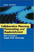 Collaborative Planning, Forecasting, and Replenishment: How to Create a Supply Chain Advantage 081447182X Book Cover
