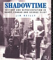 Shadowtime: History and Representation in Hardy, Conrad and George Eliot 041511893X Book Cover