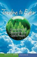 Tending to Eden: Environmental Stewardship for God's People 0817015728 Book Cover