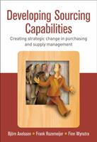 Developing Sourcing Capabilities: Creating Strategic Change in Purchasing and Supply Management 0470850124 Book Cover