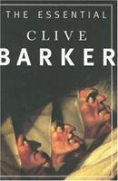 The Essential Clive Barker: Selected Fiction 0060195290 Book Cover