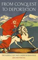 From Conquest to Deportation: The North Caucasus Under Russian Rule 0190889896 Book Cover
