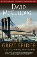 The Great Bridge: The Epic Story of the Building of the Brooklyn Bridge 0380007533 Book Cover