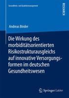 Die Wirkung Des Morbiditatsorientierten Risikostrukturausgleichs Auf Innovative Versorgungsformen Im Deutschen Gesundheitswesen 3658079002 Book Cover
