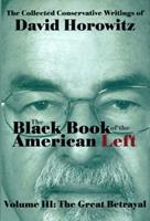 The Great Betrayal: The Black Book of the American Left Volume 3 1886442967 Book Cover