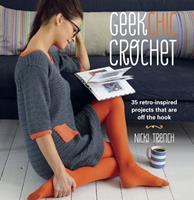 Geek Chic Crochet 190886205X Book Cover