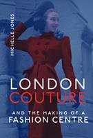 London Couture and the Making of a Fashion Centre null Book Cover