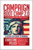 Campaign Boot Camp: Basic Training for Candidates, Staffers, Volunteers, and Nonprofits (Revised) 1609945166 Book Cover