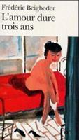 L'amour dure trois ans 2070414574 Book Cover