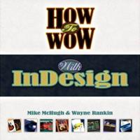 How to Wow with InDesign (How to Wow) 0321316185 Book Cover