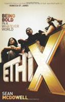 Ethix: Being Bold in a Whatever World 080544050X Book Cover