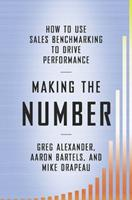 Making the Number: How to Use Sales Benchmarking to Drive Performance 1591842174 Book Cover