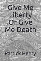 Give Me Liberty or Give Me Death 1975979257 Book Cover