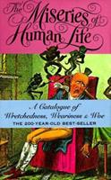 The Miseries of Human Life 0312154259 Book Cover