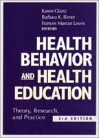 Health Behavior and Health Education: Theory, Research, and Practice