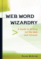 Web Word Wizardry A Net-Savvy Writing Guide 1580082238 Book Cover