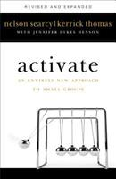 Activate: An Entirely New Approach to Small Groups 0830745661 Book Cover