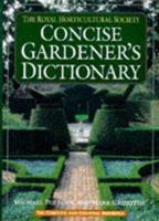 The Royal Horticultural Society Shorter Dictionary of Gardening : A Comprehensive and Essential Reference 0333654404 Book Cover