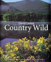 Country Wild (David Larkin's Country Series , Vol 3) 0395771900 Book Cover