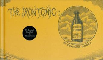 The Iron Tonic: Or, A Winter Afternoon in Lonely Valley 0151004374 Book Cover