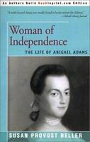 Woman of Independence: The Life of Abigail Adams 1558702377 Book Cover