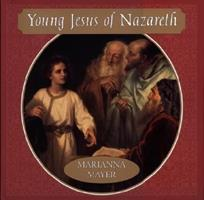 Young Jesus of Nazareth 0688167276 Book Cover